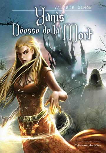 Arkem tome 1- Yanis deesse de la mort