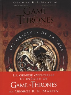 Game of thrones les origines de la saga