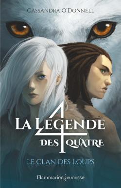 La legende des 4 tome 1 le clan des loups