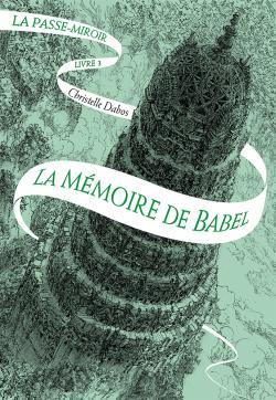 La passe miroir livre 3 la memoire de babel 924831