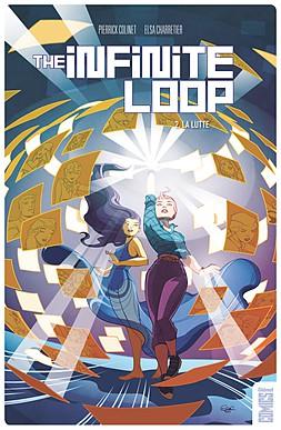The infinite loop tome 2 la lutte